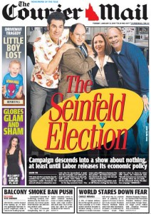 13/01/15 The Courier Mail  - The Seinfeld Election - Campaign descends into a show about nothing at least until Labor releases its economic policy