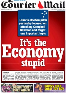 21/01/15 The Courier Mail  - Labor's election pitch yesterday focused on attacking Campbell Newman and forgot one important topic - It's the Economy stupid